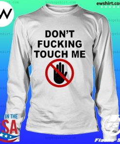 2020 Covid-19 Don't fucking touch me hand s LongSleeve
