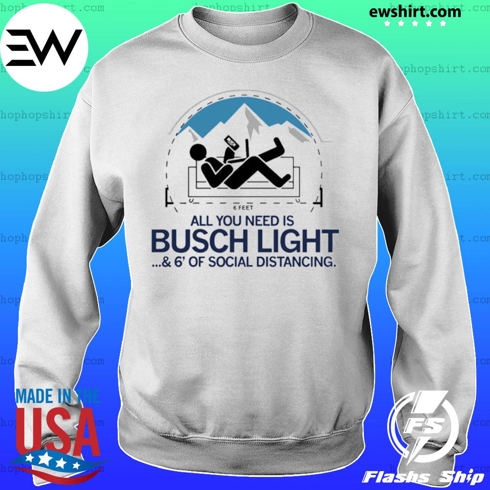 All you need is busch light and six feet of social distance s Sweater