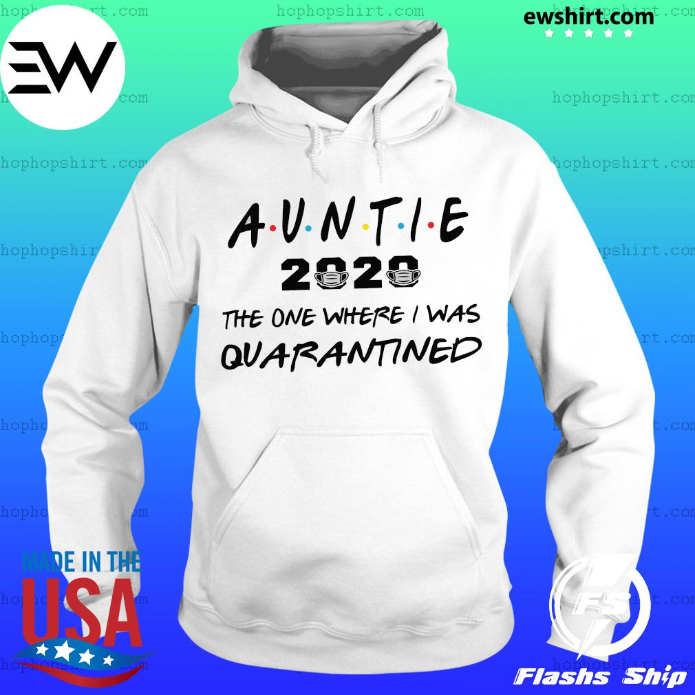 Auntie 2020 the one where they were quarantined s Hoodie