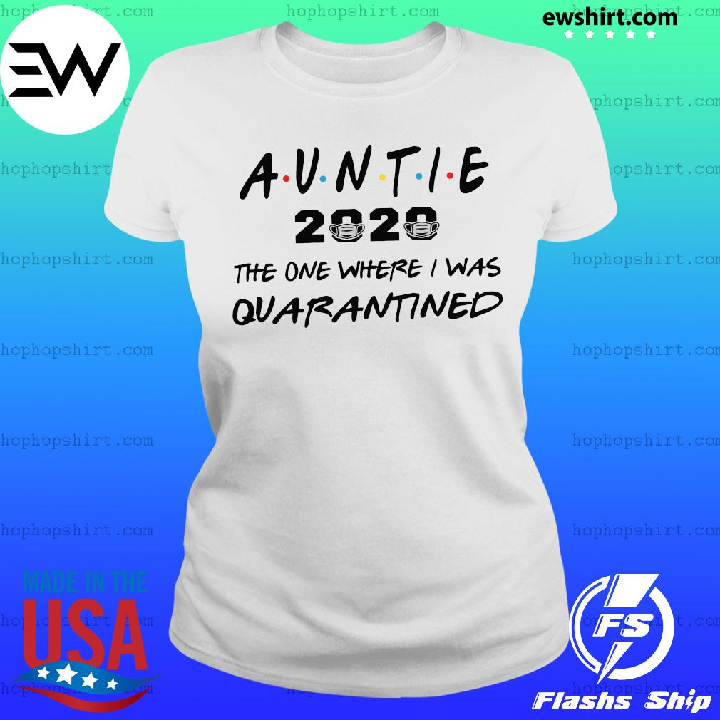 Auntie 2020 the one where they were quarantined s Ladies Tee