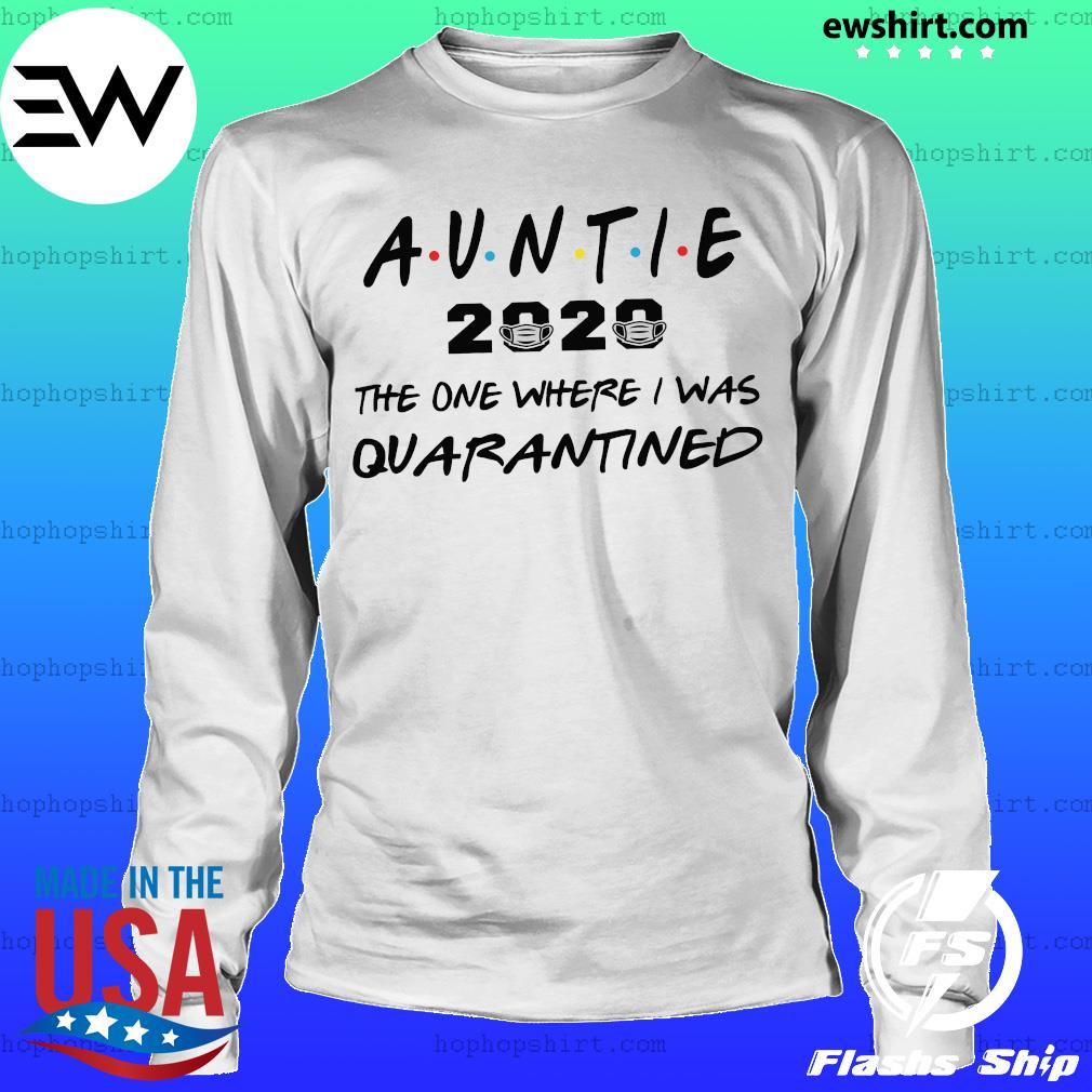 Auntie 2020 the one where they were quarantined s LongSleeve