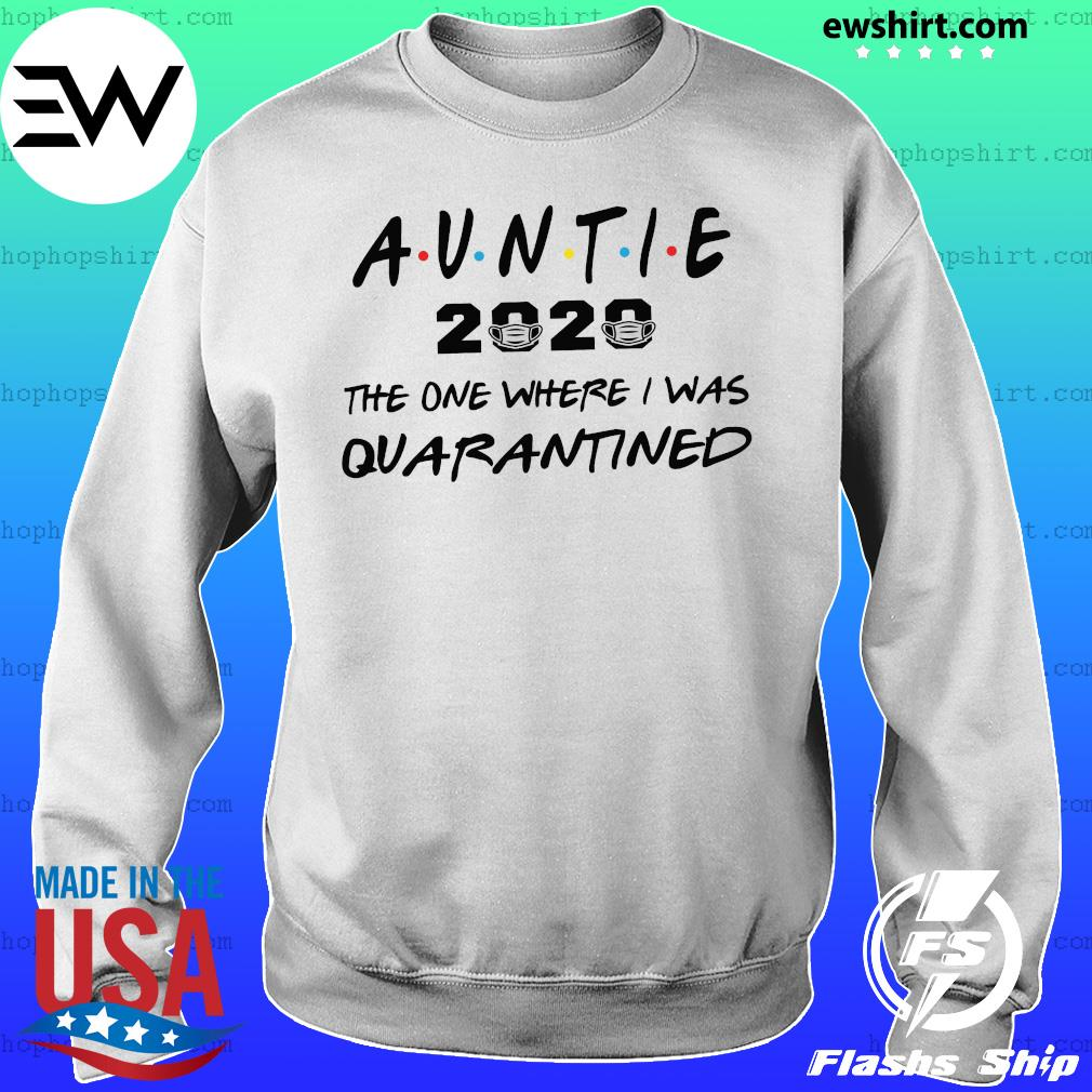 Auntie 2020 the one where they were quarantined s Sweater