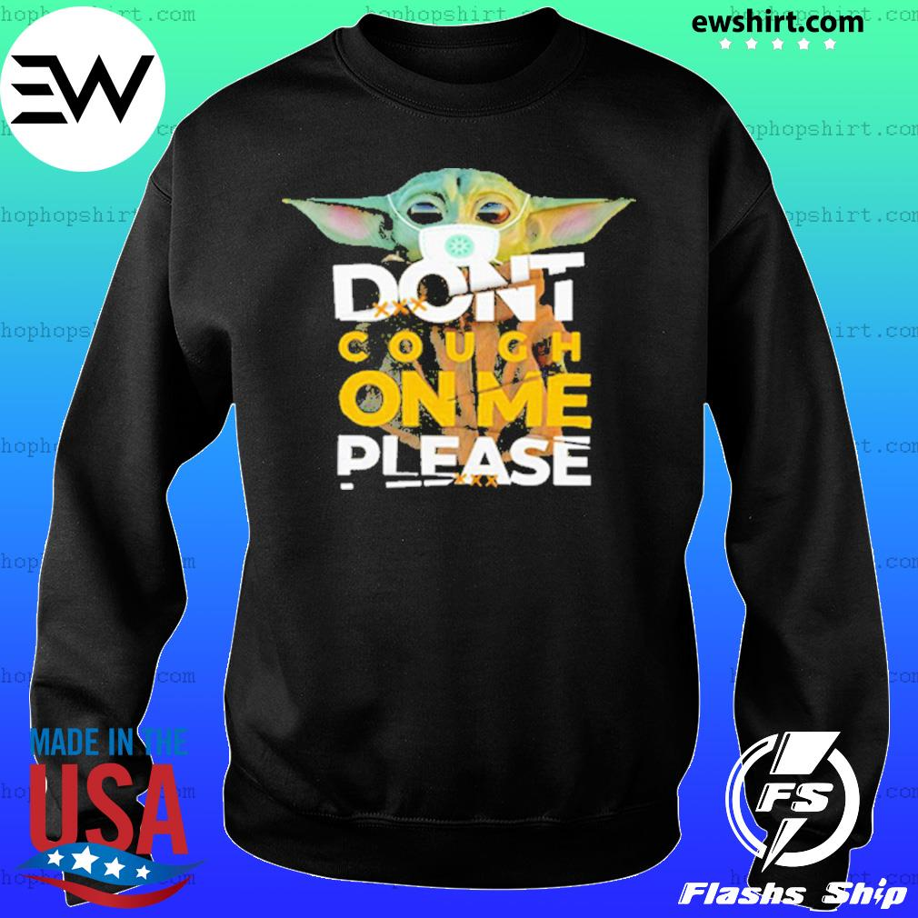 Baby Yoda Don't cough on me please Shirt Sweater