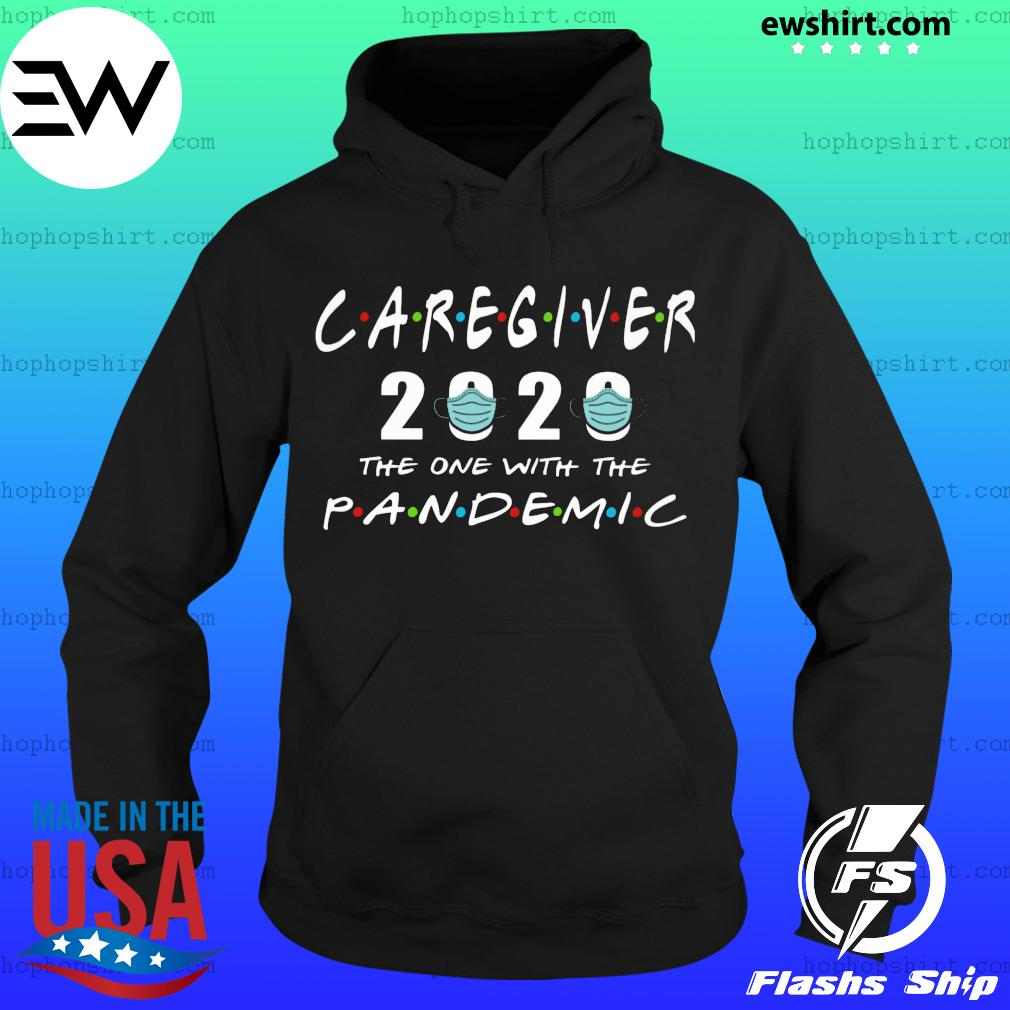 Caregiver 2020 the one with the pandemic s Hoodie