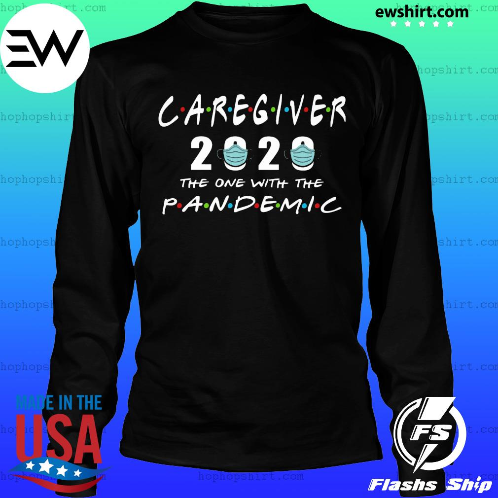 Caregiver 2020 the one with the pandemic s LongSleeve