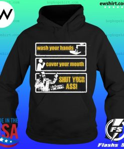Chris Jericho wash your hands cover your mouth shut your ass s Hoodie