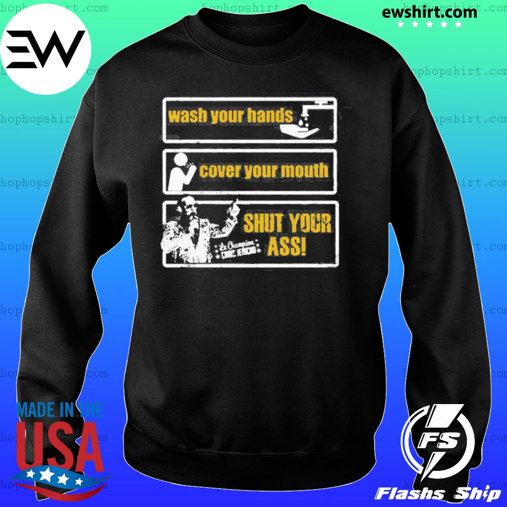 Chris Jericho wash your hands cover your mouth shut your ass s Sweater