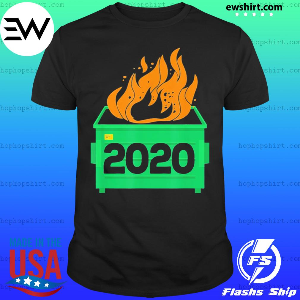 Dumpster Fire 2020 Trash Can Garbage Fire Worst Year shirt