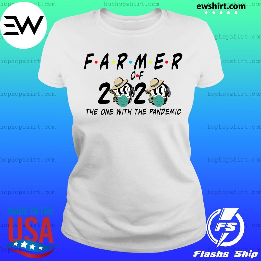 Farmer of 2020 the one with the pandemic s Ladies Tee