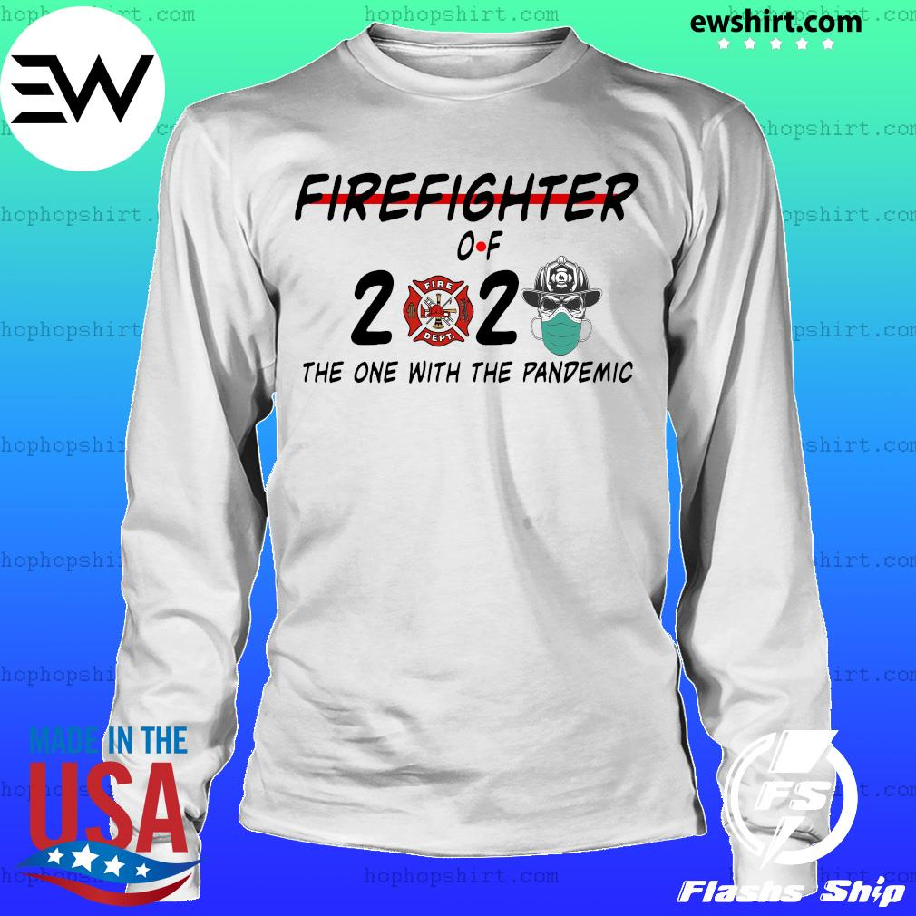 Firefighter of 2020 the one with the pandemic s LongSleeve