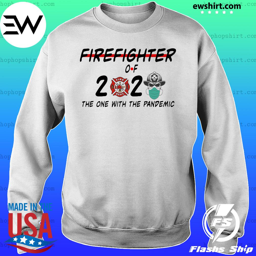 Firefighter of 2020 the one with the pandemic s Sweater