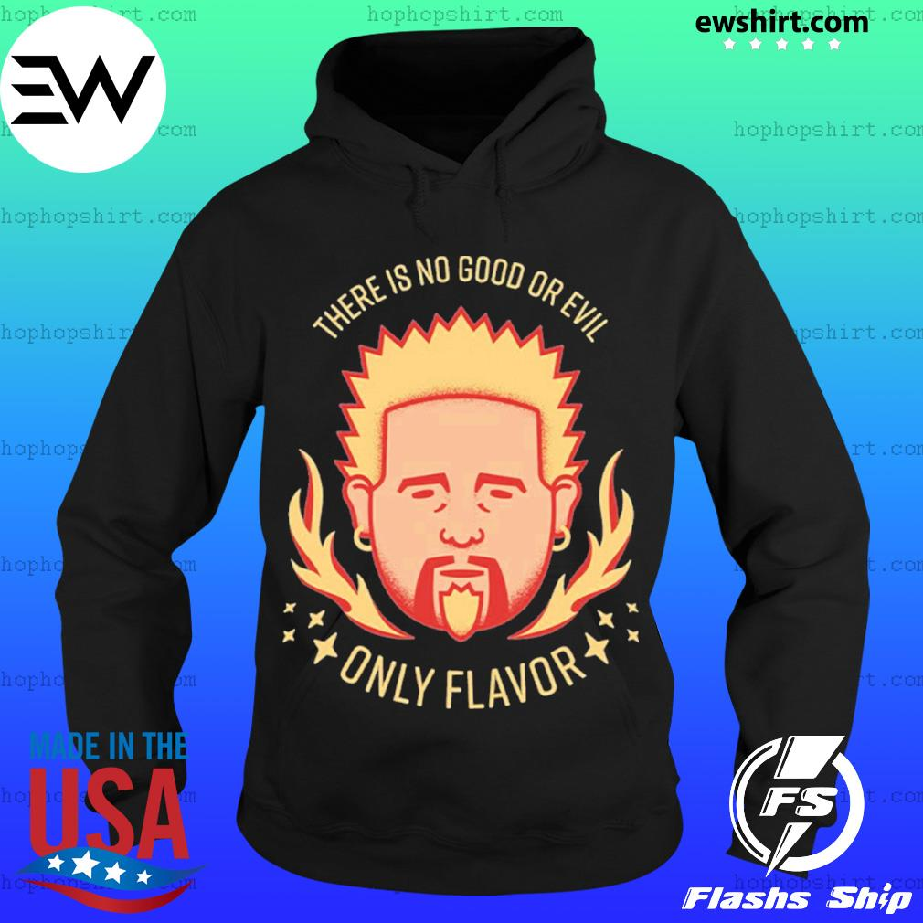 Flavor Zen There is no good or evil Only Flavor s Hoodie