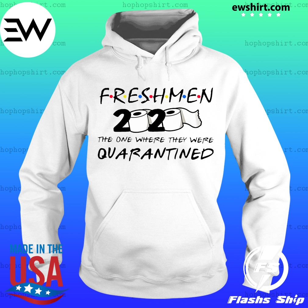 Freshmen 2020 the one where they were quarantined s Hoodie