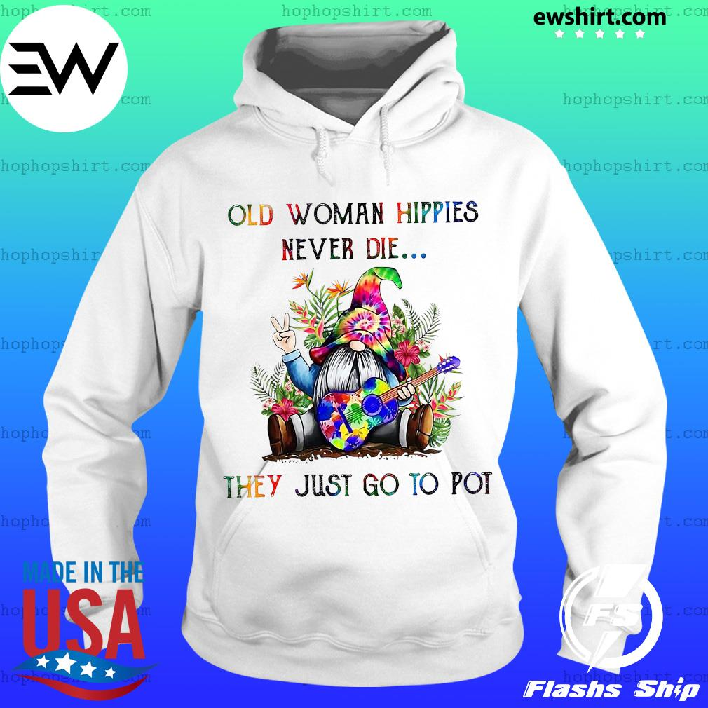 Gnome old woman hippies never die they just go to pot s Hoodie