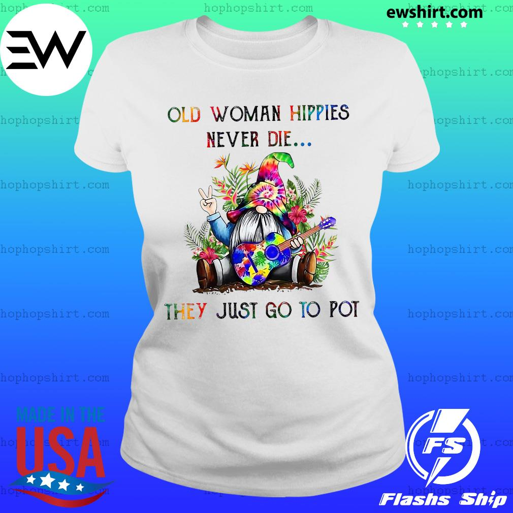 Gnome old woman hippies never die they just go to pot s Ladies Tee