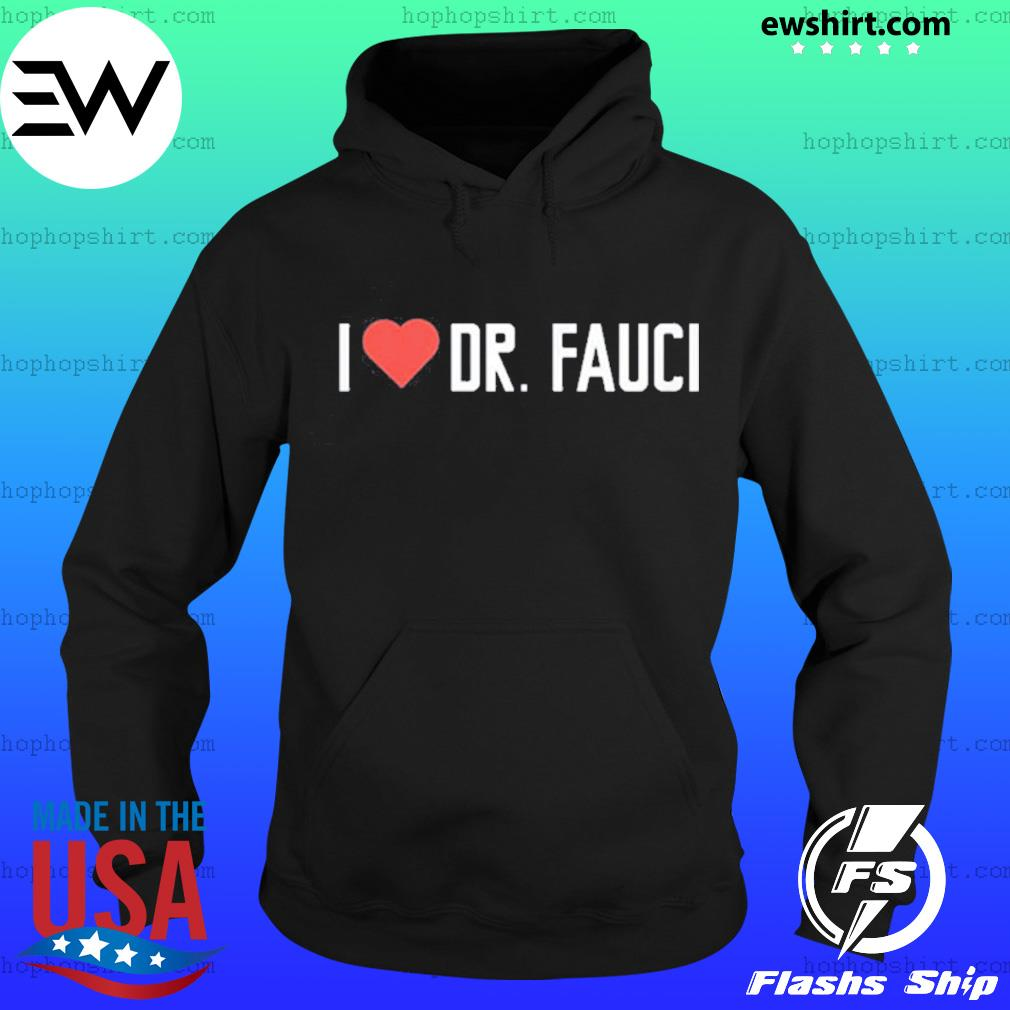 I love Dr. Fauci health expert doctor virus pandemic s Hoodie