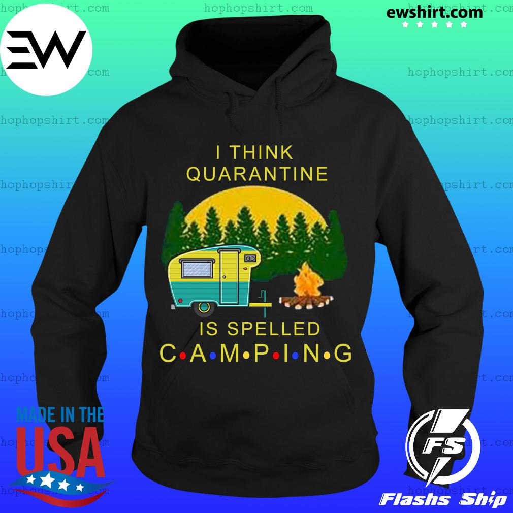 I think quarantine is spelled camping s Hoodie