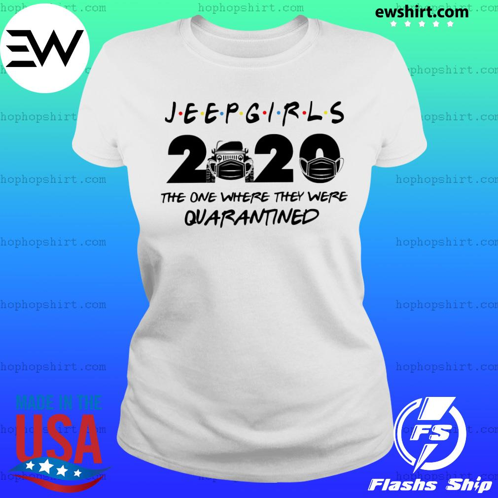 Jeep girls 2020 the one where they were quarantined s Ladies Tee
