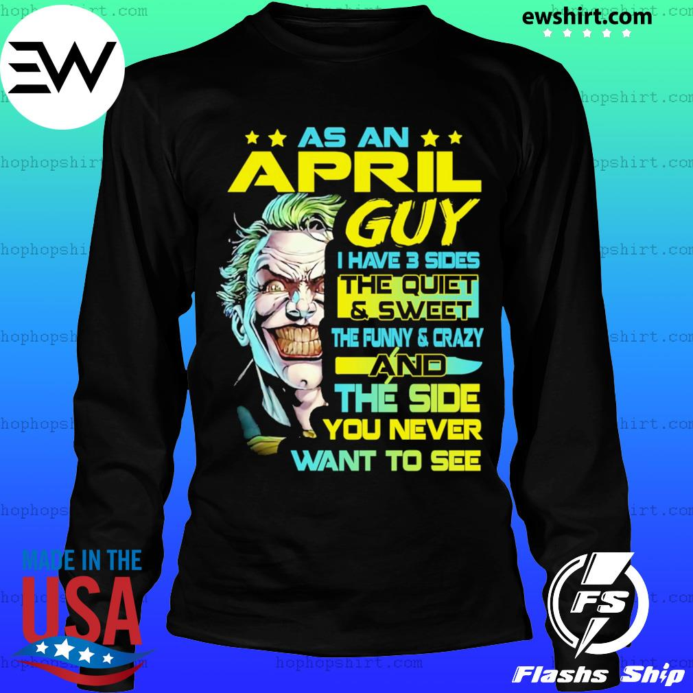 Joker As An April Guy I Have 3 Sides the quiet & sweet s LongSleeve