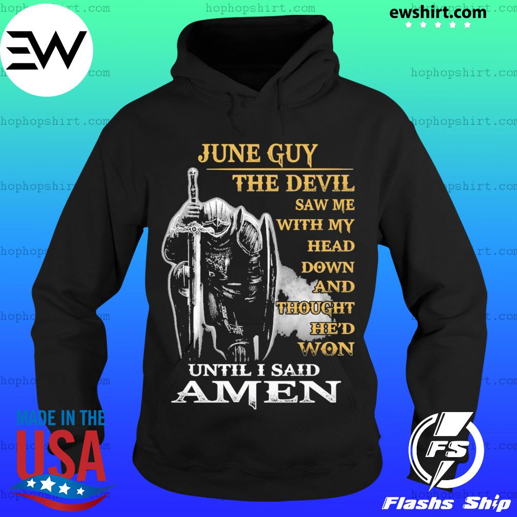 July guy the devil saw me with my head down and thought he'd won until I sail amen s Hoodie