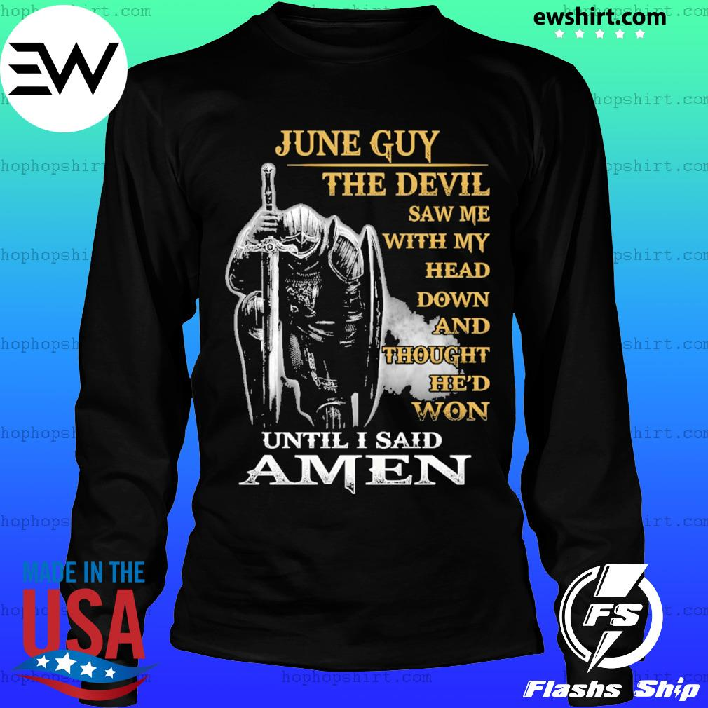 July guy the devil saw me with my head down and thought he'd won until I sail amen s LongSleeve