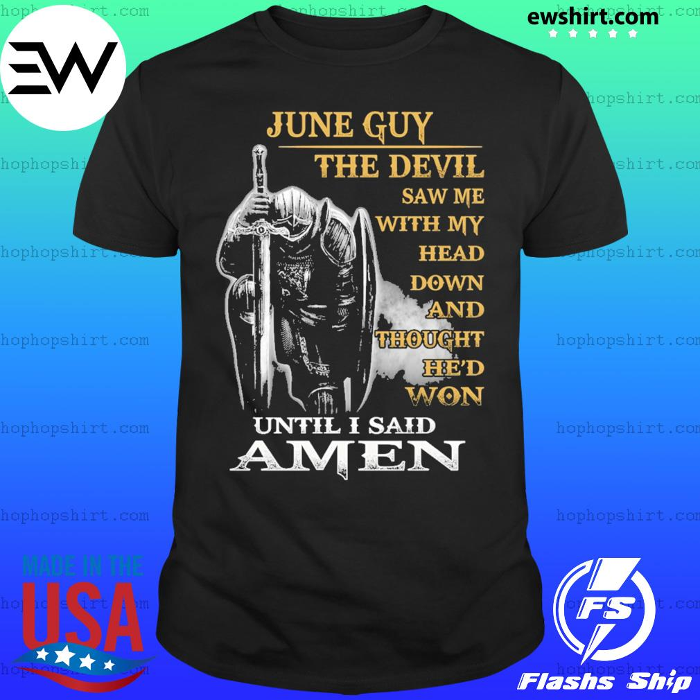 July guy the devil saw me with my head down and thought he'd won until I sail amen shirt