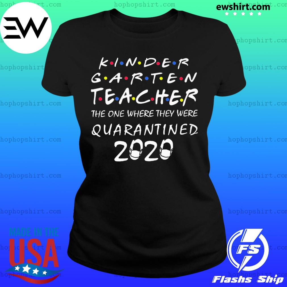 Kindergarten teacher the one where they were quarantined 2020 s Ladies Tee