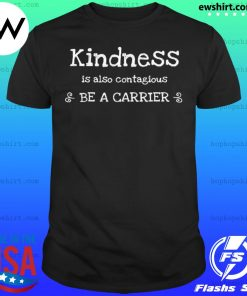 Kindness is Contagious Cold Flu Virus Shirt