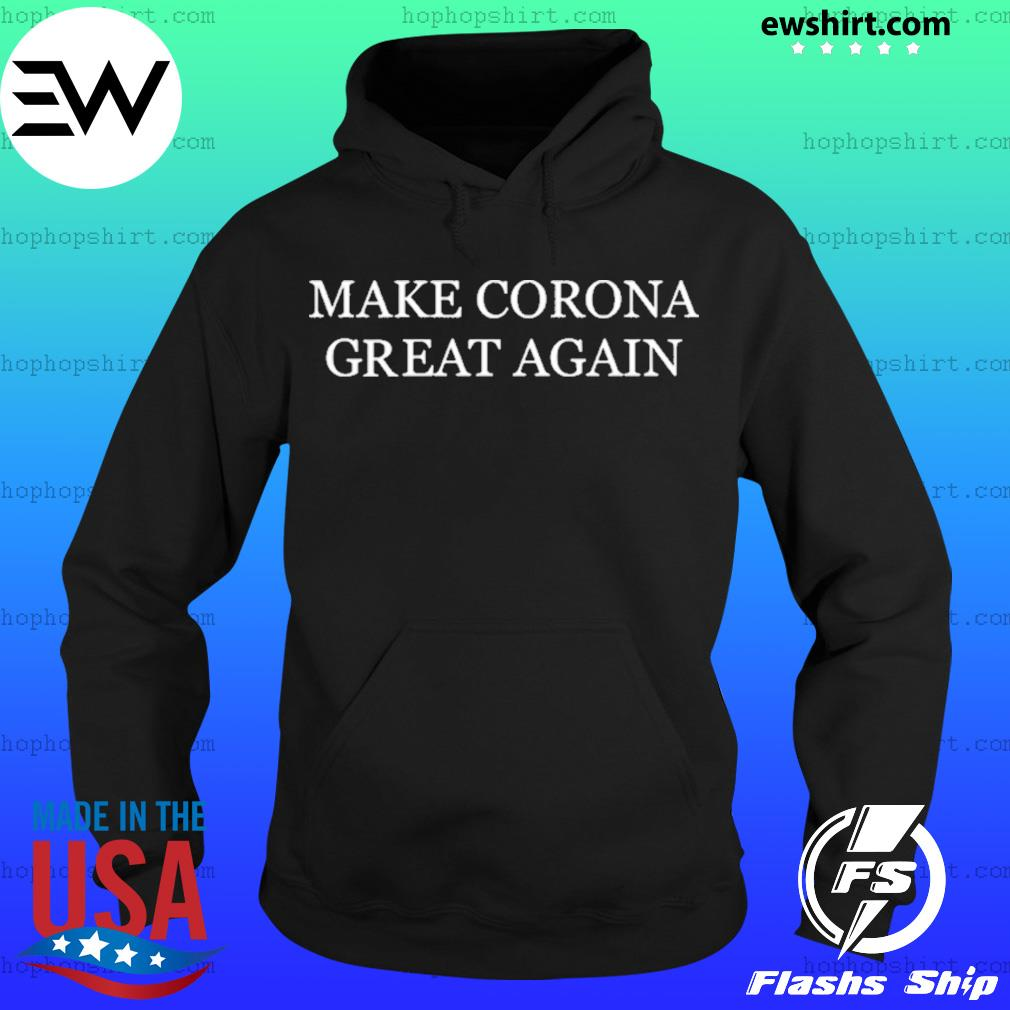 Make Corona great again s Hoodie