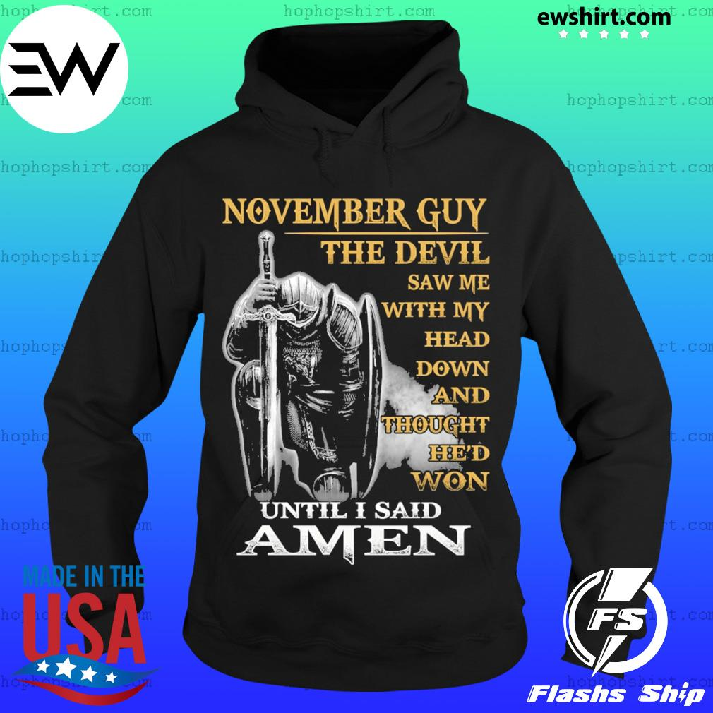 November guy the devil saw me with my head down and thought he'd won until I sail amen s Hoodie
