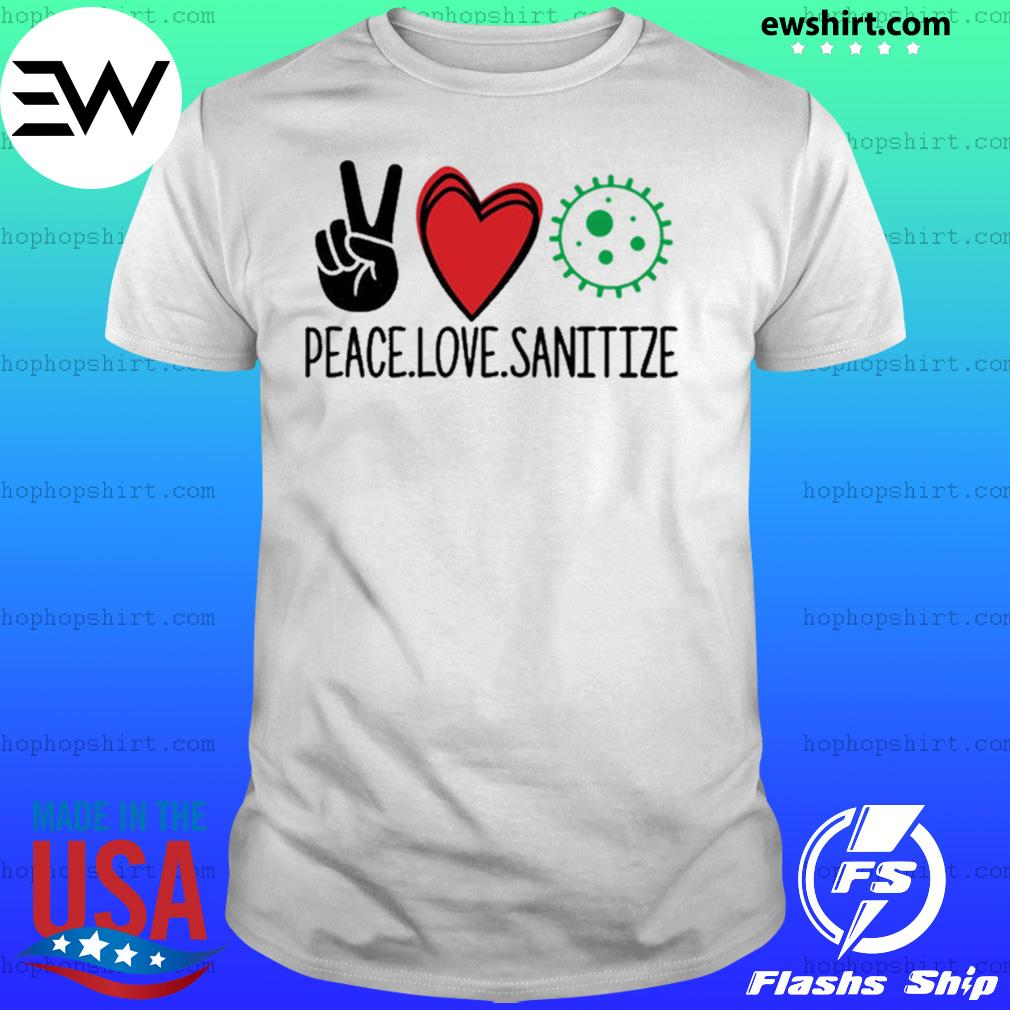 Peace Love Sanitize Shirt