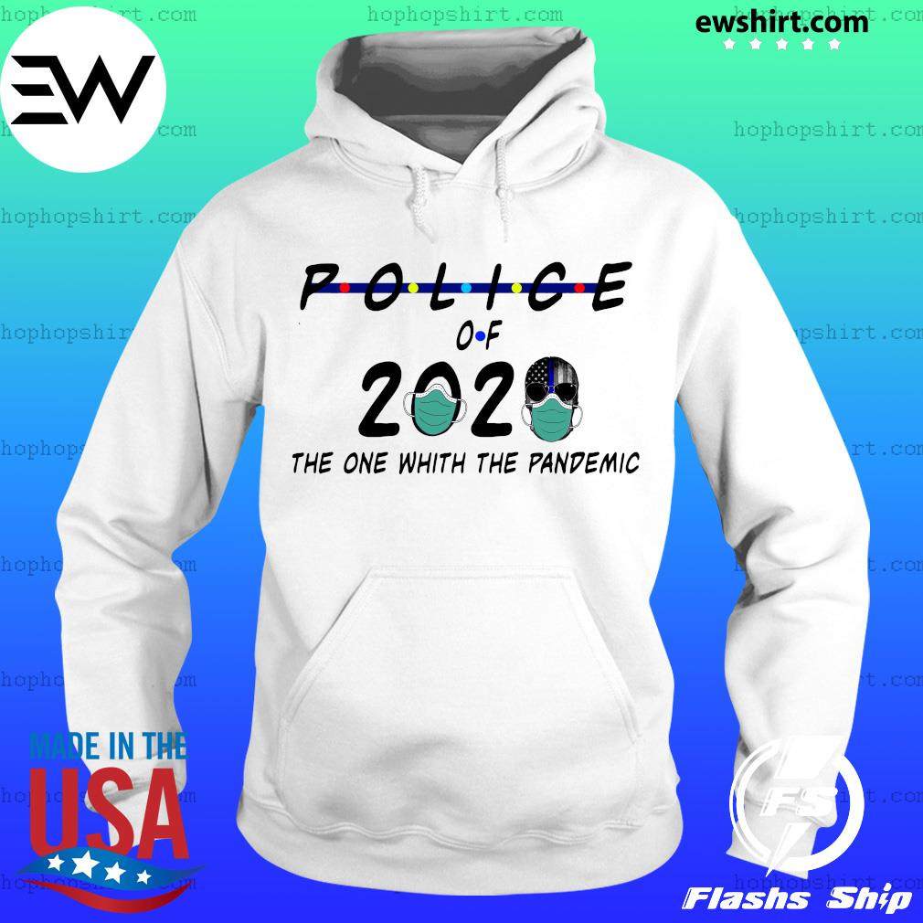 Police of 2020 the one with the pandemic s Hoodie