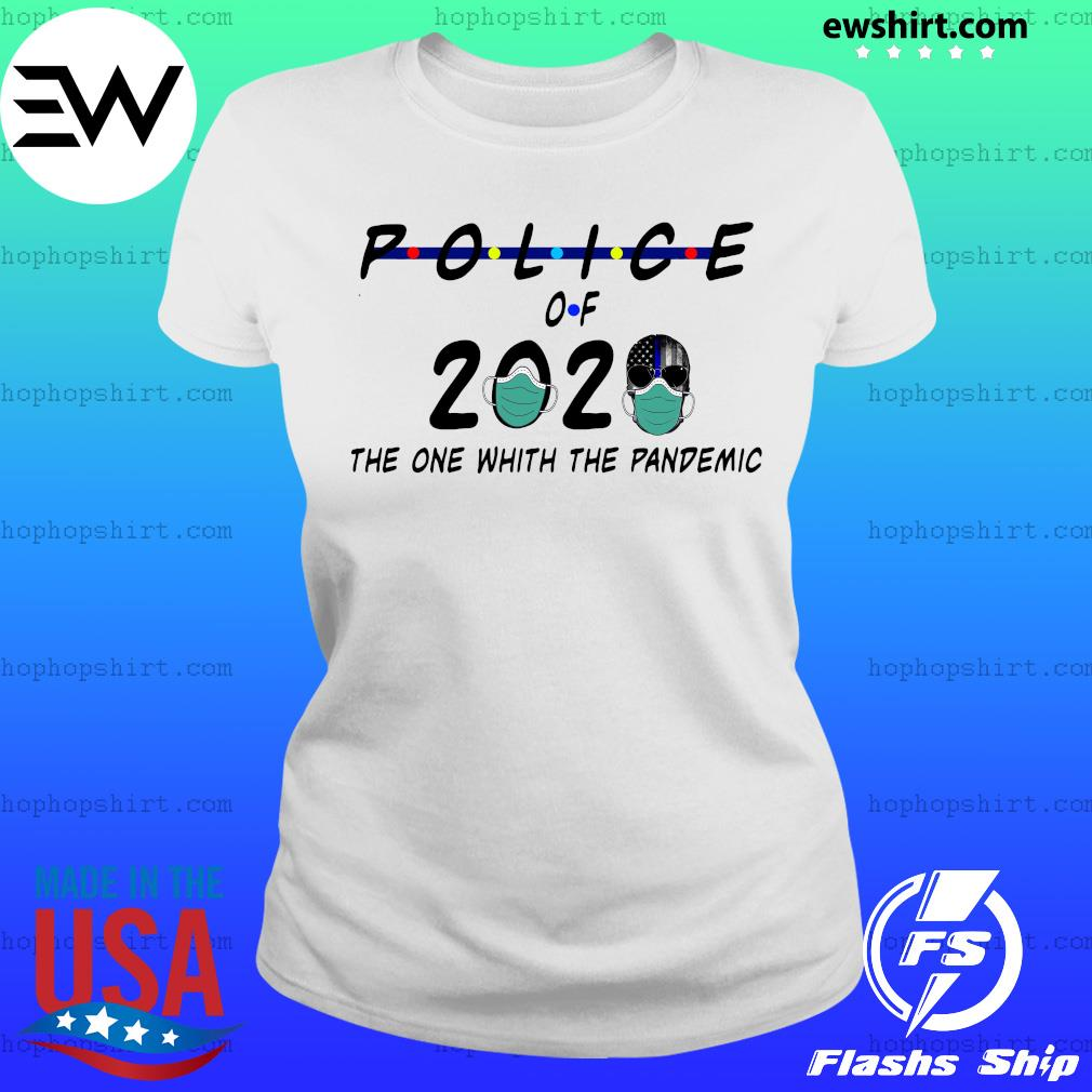 Police of 2020 the one with the pandemic s Ladies Tee