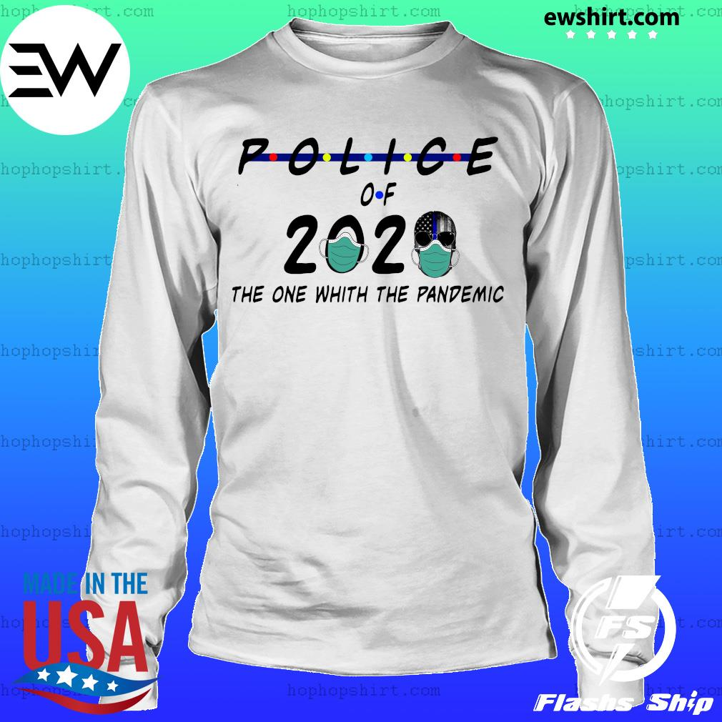 Police of 2020 the one with the pandemic s LongSleeve