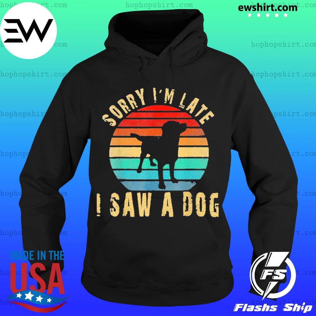 Retro vintage sorry I'm late I saw a dog sunset s Hoodie