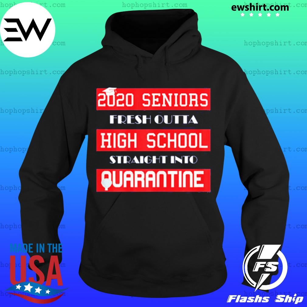 Seniors straight outta high school quarantine sarcastic 2020 s Hoodie