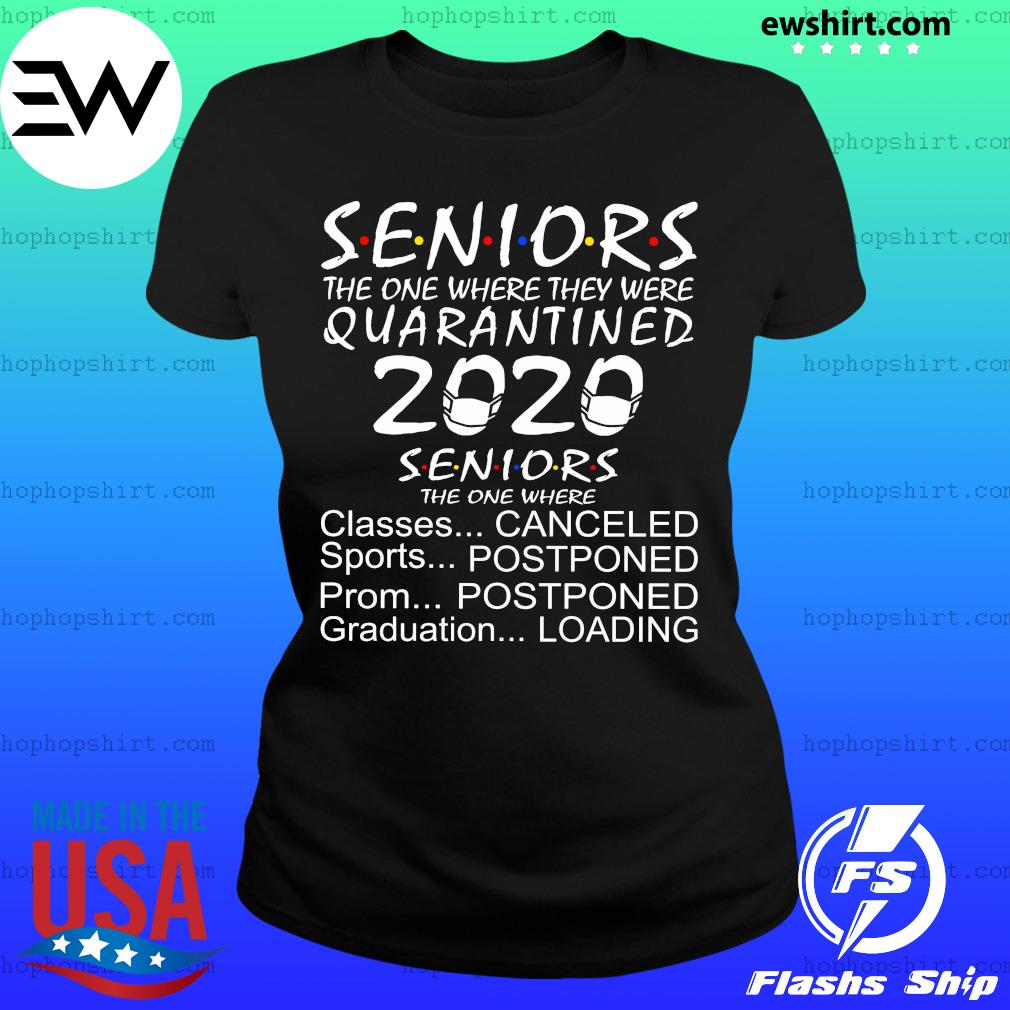 Seniors the one where they were quarantined 2020 seniors the one where s Ladies Tee