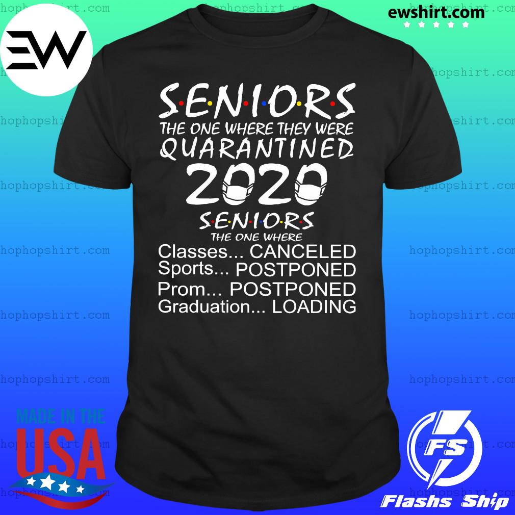 Seniors the one where they were quarantined 2020 seniors the one where shirt