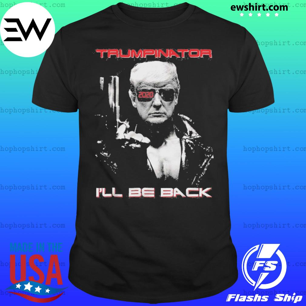 Trumpinator I'll be back 2020 shirt
