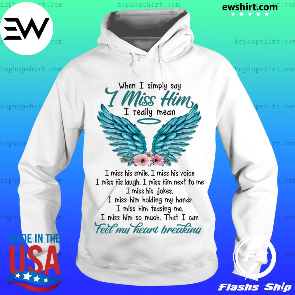 When I simply say i miss him i really mean i miss his smile s Hoodie