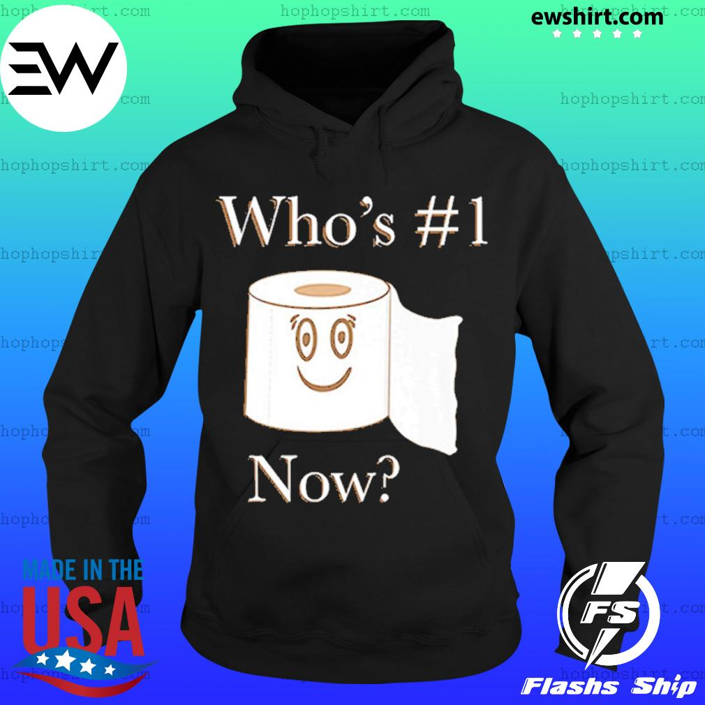 Whos No. 1 Now Toilet Paper Shirt Hoodie
