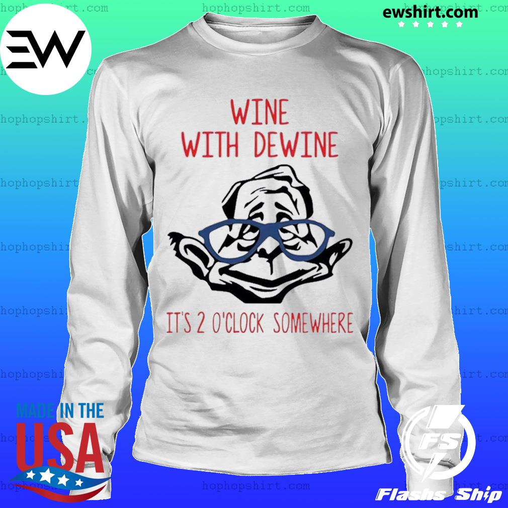 Wine With Dewine It's 2 O'clock Somewhere Shirt LongSleeve
