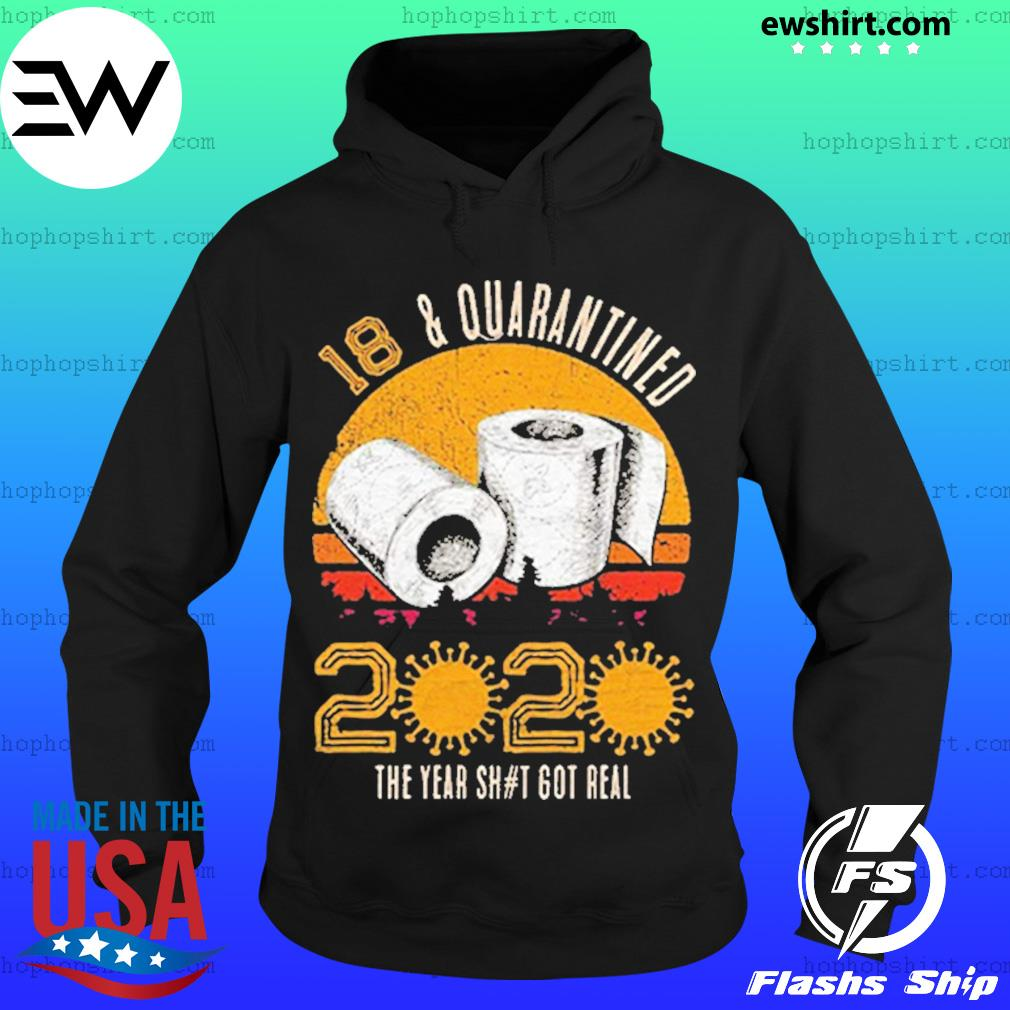 18 and Quarantined 2020 The Year Sh#t Got Real Born in 2002 Vintage Birthday Social Distancing Bday Top Birthday Gift s Hoodie