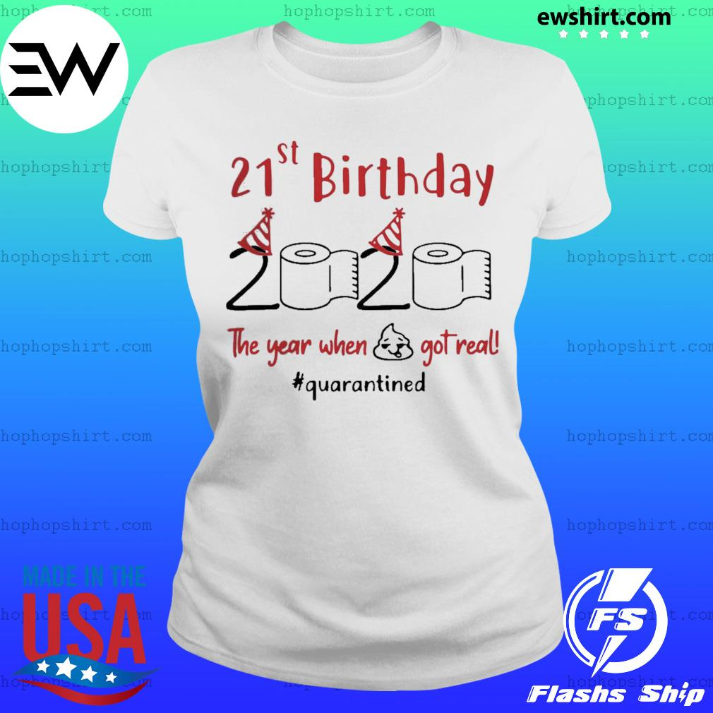 21st Birthday 2020 The Year When Shit Got Real Quarantined s Ladies Tee