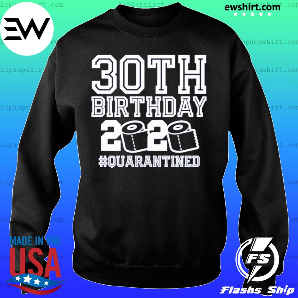 30th birthday quarantined 2020 toilet paper s Sweater