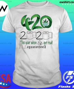 420 Stoner 2020 quarantined shirt