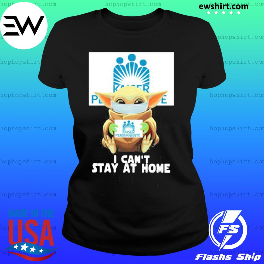 Baby yoda face mask hug Kaiser Permanente I can't stay at home s Ladies Tee