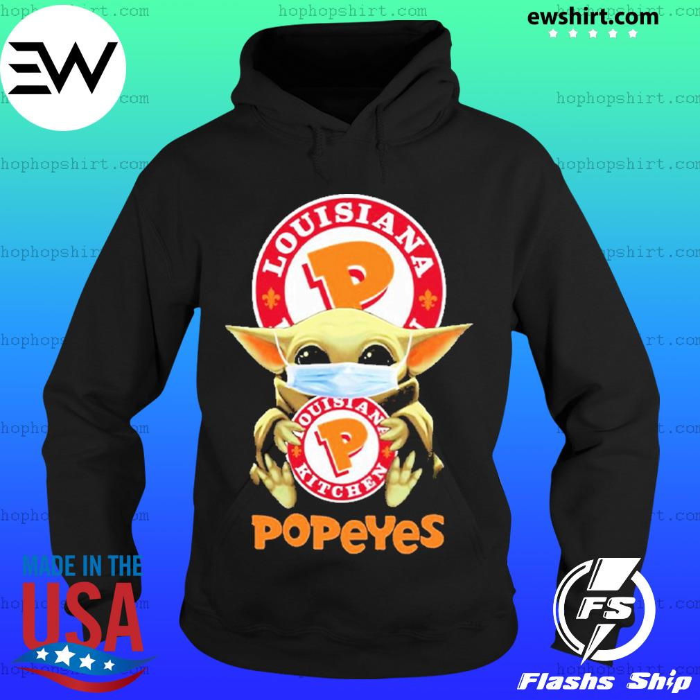 Baby Yoda face mask hug Louisiana Popeyes I can't stay at home s Hoodie