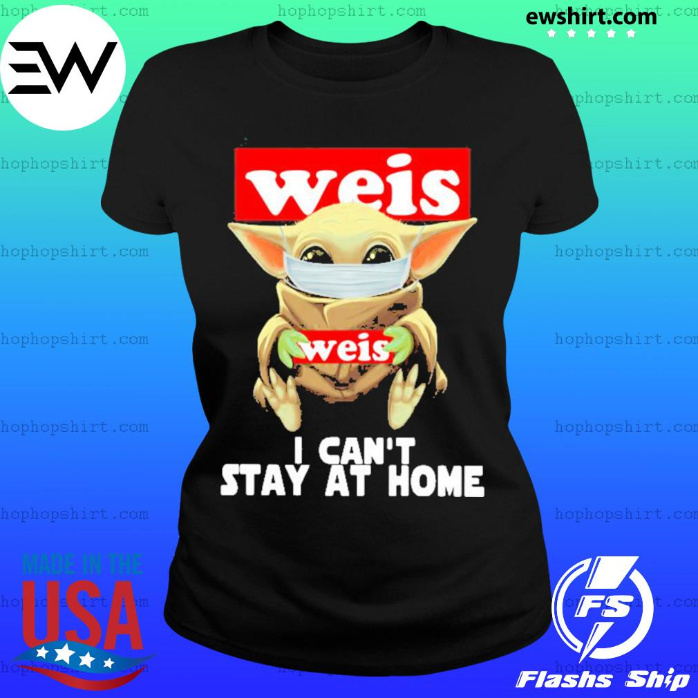 Baby Yoda face mask Weis can't stay at home s Ladies Tee
