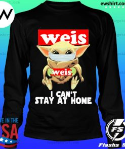 Baby Yoda face mask Weis can't stay at home s LongSleeve